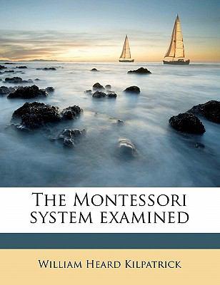 The-Montessori-System-Examined-Kilpatrick-William-9781176851214